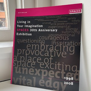 Living in Your Imagination: SPACES 30th Anniversary Exhibition