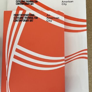 FRONT International: Cleveland Triennial for Contemporary Art An American City